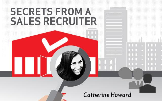 Secrets from a sales recruiter: Catherine Howard