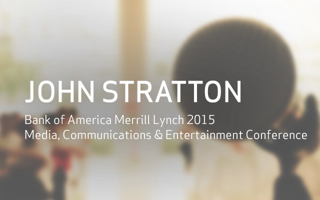 Bank of America Merrill Lynch 2015 Media, Communications & Entertainment Conference