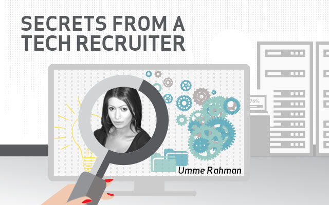 Secrets From a Tech Recruiter: Umme Rahman