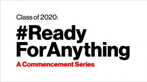 Class of 2020: #ReadyForAnything A Commencement Series