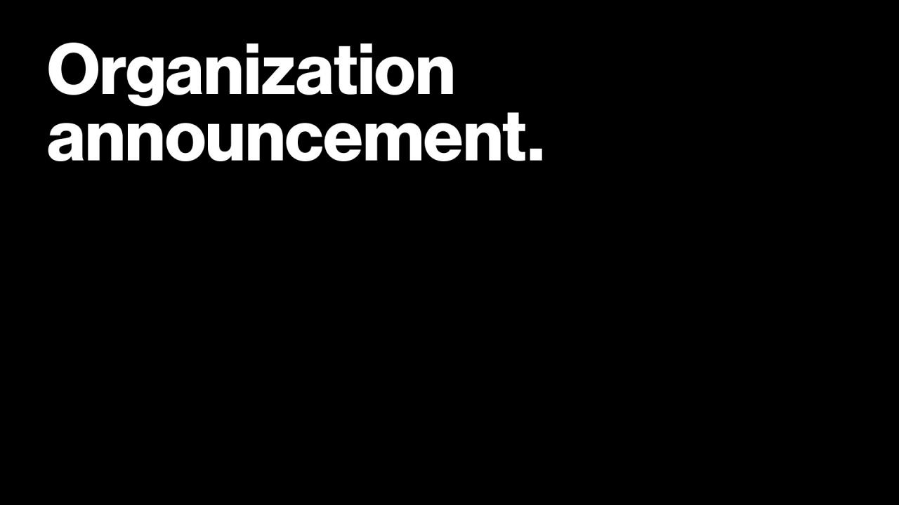 Image says organization announcement