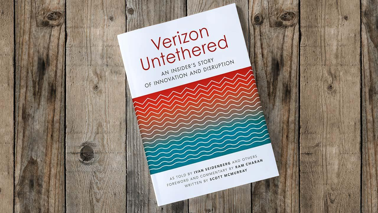 Verizon Untethered - An Insider's Story of Innovation and Disruption