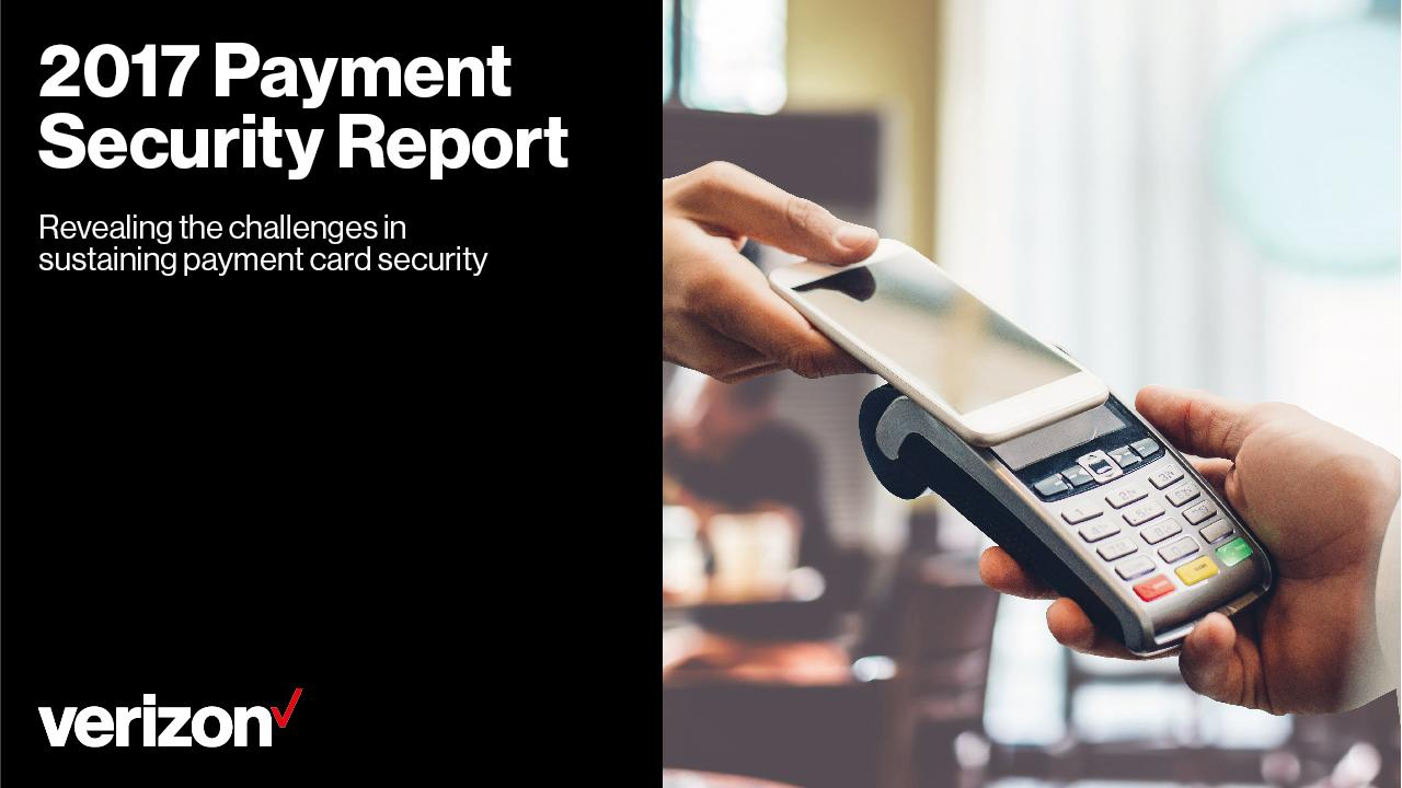 Verizon 2017 Payment Security Report