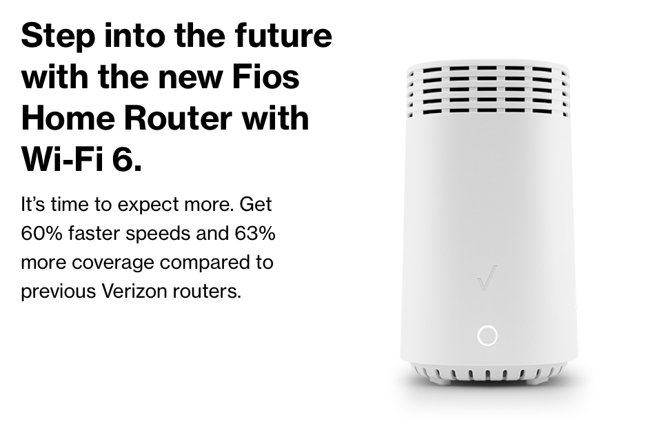 Step into the future with the new Fios Home Router with Wi-Fi 6.