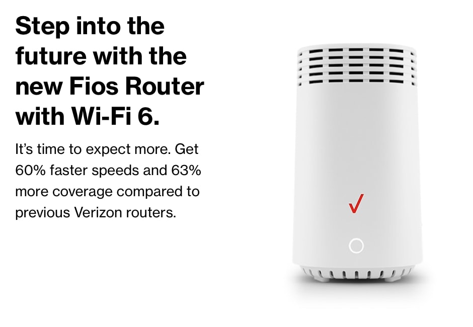 Step into the future with the new Fios Router with Wi-Fi 6.